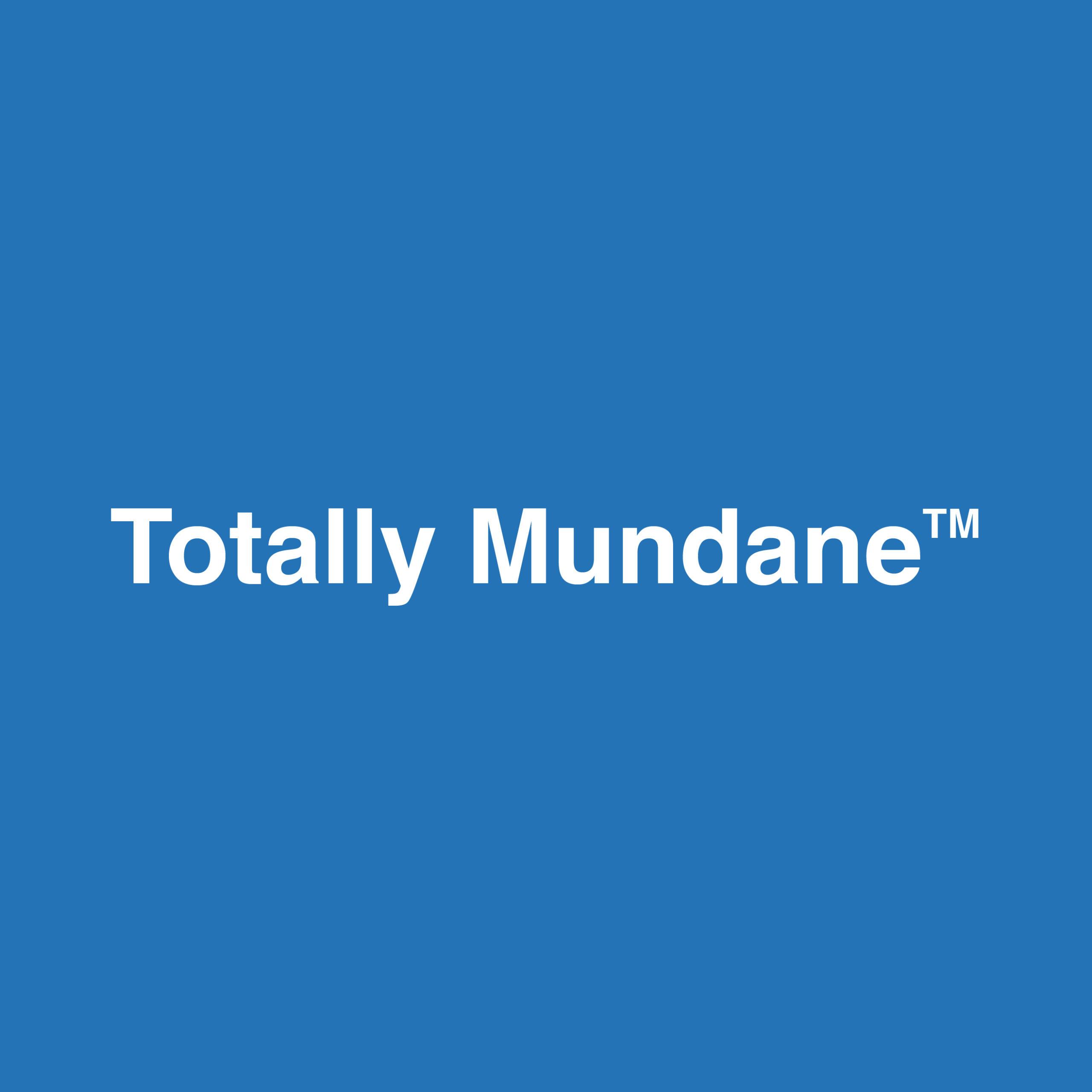Totally Mundane Thumbnail
